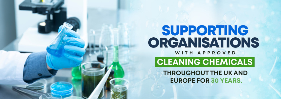 Supporting Organisations with Approved Cleaning Chemicals throughout the UK and Europe for 30 years.